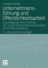 Unternehmensführung und Öffentlichkeitsarbeit: Grundlegung einer Theorie der Unternehmenskommunikation und Public Relations, Ausgabe 3