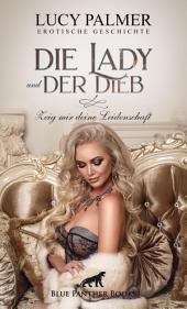 Die Lady und der Dieb | Erotische Kurzgeschichte: Sex, Leidenschaft, Erotik und Lust
