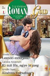 Romana Gold 15. kötet: Leendő exférjem, Ki mit főz, egye is meg, Álnéven Vegasban