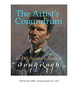 The Artist s Conundrum  An Oil Painter s Journal PDF
