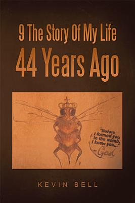9 the Story of My Life 44 Years Ago