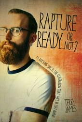 Rapture Ready...Or Not?: 15 Reasons this is the Generation that will be left behind