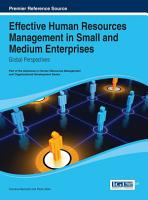 Effective Human Resources Management in Small and Medium Enterprises  Global Perspectives PDF
