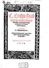 C. Crispi Sallustii de Bello Jugurthino liber: Item C. Crispi Sallustij vita. Index praeterea eorum, qu[a]e ex hoc opere veniunt notatu memoratuq[ue] digna