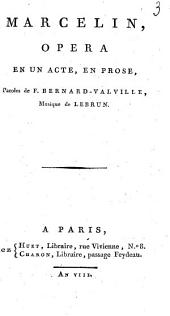 Marcelin,: opéra en un acte, en prose,