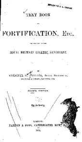 Text Book on Fortification, Etc: For the Use of the Royal Military College, Sandhurst