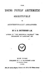The Young Pupils  Arithmetic Objectively Or Synthetically Arranged PDF