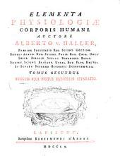 Elementa Physiologiae Corporis Humani: Sanguis, Eius Motus, Humorum Separatio, Volume 2
