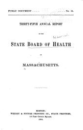 Annual Report of the State Board of Health of Massachusetts: Volume 35