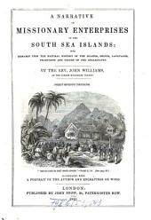 A Narrative of Missionary Enterprises in the South Sea Islands: With Remarks Upon the Natural History of the Islands, Origin, Languages, Traditions and Usages of the Inhabitants