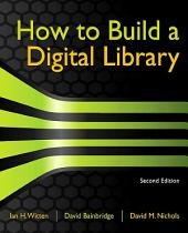 How to Build a Digital Library: Edition 2