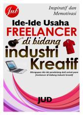 Ide-Ide Usaha untuk Freelancer di Bidang Industri Kreatif