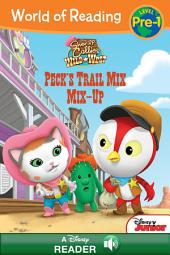 World of Reading Sheriff Callie's Wild West: Peck's Trail Mix Mix-Up: A Disney Read-Along (Level Pre-1)