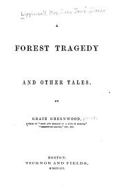 A Forest Tragedy: And Other Tales