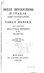 Delle rivoluzioni d'Italia: Libro 22.-24. L'Italia moderna, o sia Libro XXV ed ultimo