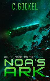 Noa's Ark: Archangel Project. Book 2
