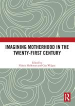 Imagining Motherhood in the Twenty-First Century