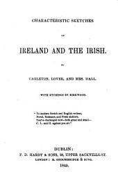 Characteristic Sketches of Ireland and the Irish: By Carleton, Lover and Mrs Hall