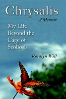 Chrysalis  A Memoir My Life Beyond the Cage of Scoliosis PDF