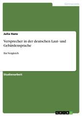Versprecher in der deutschen Laut- und Gebärdensprache: Ein Vergleich