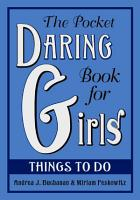 The Pocket Daring Book for Girls  Things to Do PDF