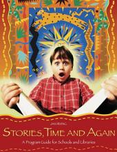 Stories, Time and Again: A Program Guide for Schools and Libraries: A Program Guide for Schools and Libraries