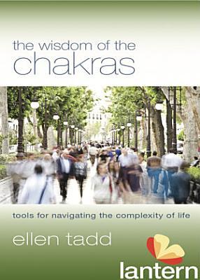 The Wisdom of the Chakras