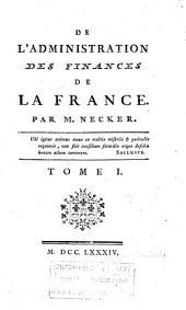 De l'administration des finances de la France: Volume1