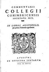 Commentarii Collegii Conimbricensis Societatis Iesu, in libros Aristotelis qui parua naturalia appellantur