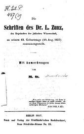 Die Schriften des Dr. L. Zunz, des Begründers der jüdischen Wissenschaft, zu seinem 63. Geburtstage(10. Aug. 1857) zusammengestellt: Mit Anmerkungen von M. Steinschneider