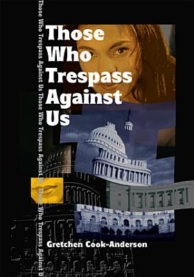 Those Who Trespass Against Us