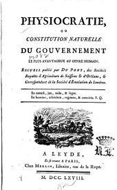 Physiocratie, ou Constitution naturelle du gouvernement le plus avantageux au genre humain