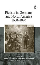 Pietism in Germany and North America 1680–1820