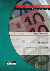 Inflation: Definition, Ursachen, Arten