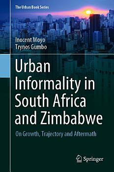 Urban Informality in South Africa and Zimbabwe PDF