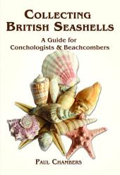 British Seashells: A Guide for Collectors and Beachcombers