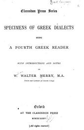 Specimens of Greek Dialects: Being a Fourth Greek Reader, with Introductions and Notes