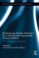 Re Designing Teacher Education for Culturally and Linguistically Diverse Students PDF