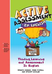 Active Assessment in English: Thinking Learning and Assessment In English