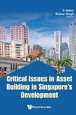 Critical Issues in Asset Building in Singapore s Development PDF