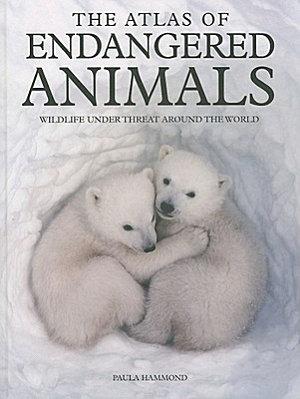 The Atlas of Endangered Animals PDF