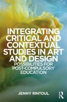 Integrating Critical and Contextual Studies in Art and Design PDF