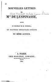 Nouvelles lettres de Mlle de Lespinasse: suivies du Portrait de M. de Mora, et d'autres opuscules inédits du même auteur