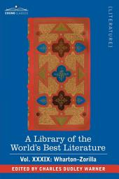 A Library of the World's Best Literature - Ancient and Modern - Vol.XXXIX (Forty-Five Volumes); Wharton-Zorilla