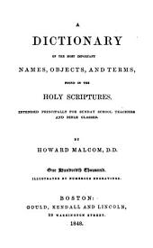 A Dictionary of the Most Important Names, Objects, and Terms, Found in the Holy Scriptures: Intended Principally for Sunday-school Teachers and Bible Classes