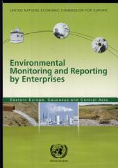 Environmental Monitoring and Reporting by Enterprises: Eastern Europe, Caucasus and Central Asia