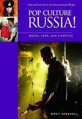 Pop Culture Russia!: Media, Arts, and Lifestyle