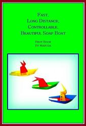 Fast, Long Distance, Controllable, Beautiful Soap Boat: How to build a fast, long distance, controllable and beautiful Soap Boat