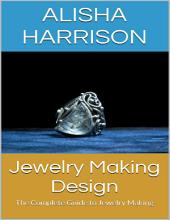 Jewelry Making Design: The Complete Guide to Jewelry Making