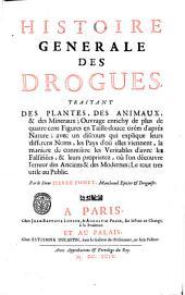 Histoire generale des drogues, traitant des plantes, des animaux, & des mineraux; ...par le sieur Pierre Pomet, ..